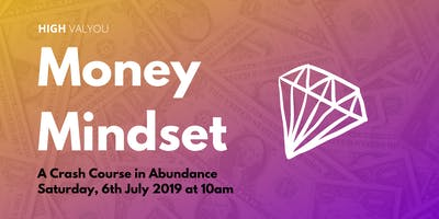 Money Mindset: A Crash Course in Abundance