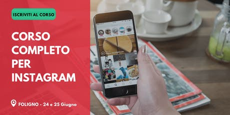 Corso Completo per Instagram | Foligno - 24 e 25 Giugno biglietti