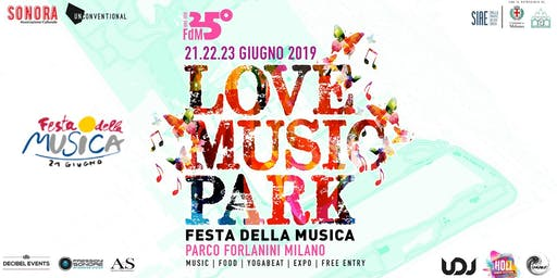 Love Music Park ♡ Festa della Musica Milano • Official Event