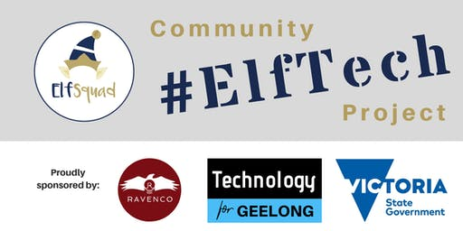 LAUNCH Elf Squad Community Tech Project by Technology for Geelong & Ravenco