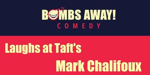 Laughs at Taft's w/ Mark Chalifoux