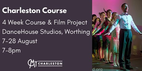 4 Week Summer Charleston Course & Film Project: Worthing tickets