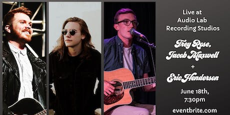 Trey Rose, Jacob Maxwell + Eric Henderson Live in the studio tickets