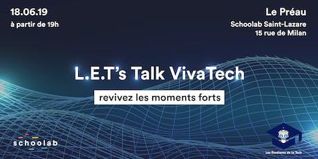 L.E.T's  Talk VivaTech billets