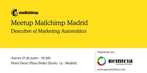 Mailchimp Meetup Madrid - Descubre el Marketing...