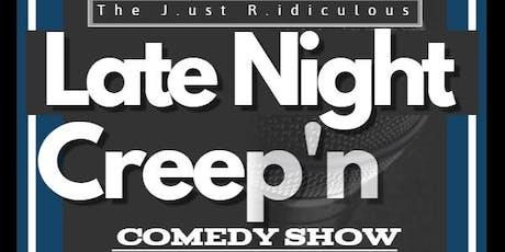 The J.R. Late Night Creep'n Comedy Show tickets