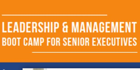 Leadership & Management Bootcamp for Senior Executives (Nairobi- Residential) tickets