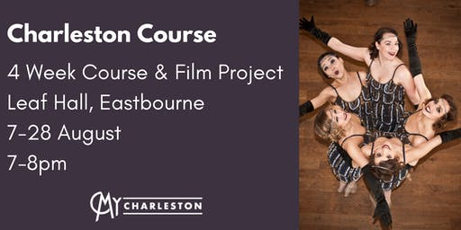 4 Week Summer Charleston Course & Film Project: Eastbourne