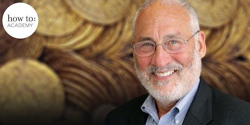 How to: Academy presents...Joseph Stiglitz on the Future of Capitalism. Joseph E. Stiglitz in conversation with Jonathan Freedland.