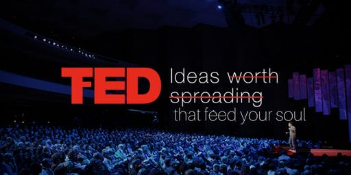 FED Talk: Ideas that Feed Your Soul