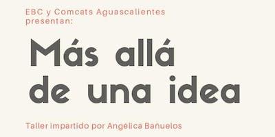 """Taller \""""Más allá de una idea\"""" impartido por Angélica Bañuelos"""