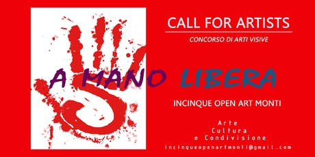 "CALL FOR ARTISTS ""A mano Libera"" biglietti"