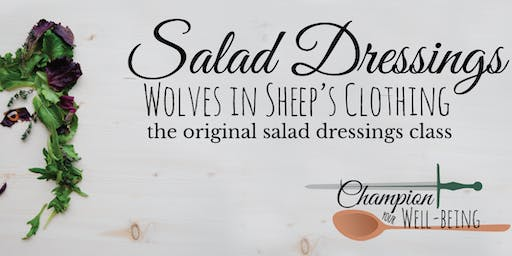 Salad Dressings, Wolves In Sheep's Clothing