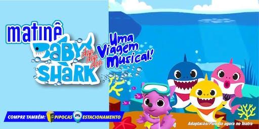 Desconto! Matinê Baby Doo Doo Doo Shark, Uma Viagem Musical