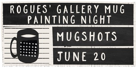 Rogues' Gallery Mug Painting Night tickets