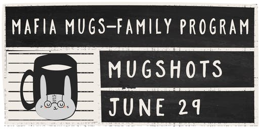 Mafia Mugs - Family Clay Program