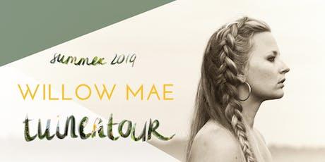 Willow Mae | Tuinentour - Workum tickets