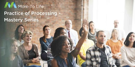 Practice of Processing - Mastery Series | 14 & 21 July 2019 tickets