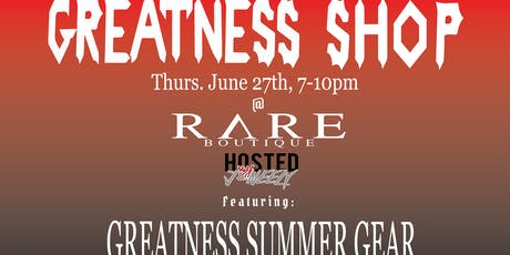 Greatness Summer Shop @ Rare Boutique tickets