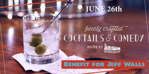 A Benefit for Jeff Walls - presented by Finely Crafted: Cocktails & Comedy