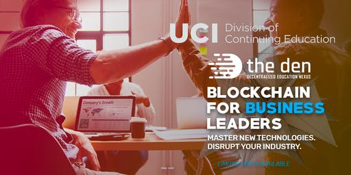 UC Irvine : Blockchain for Business Leaders