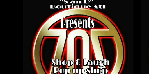 """S an D"" Boutique Atl presents LAUGH & SHOP Pop up shop"