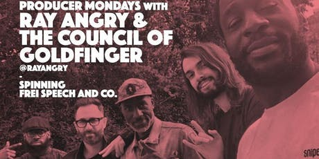 Producer Mondays with Ray Angry  and The Council of Goldfinger tickets