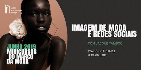 Minicursos do Marco da Moda (JUN. 2019 - CARUARU) - Imagem de Moda e Redes Sociais ingressos