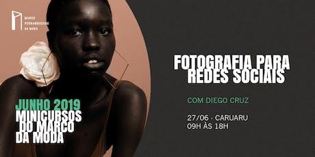 Minicursos do Marco da Moda (JUN. 2019 - CARUARU) - Fotografia Para Redes Sociais ingressos