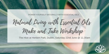 Natural Living with Essential Oils - Make and Take Workshop tickets