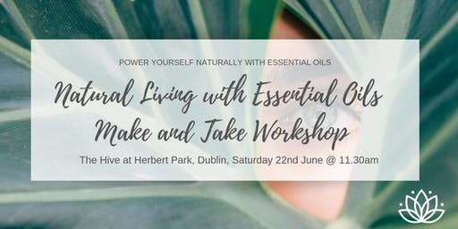 Natural Living with Essential Oils - Make and Take Workshop