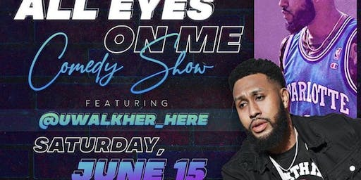 All Eyes On Me Comedy Show
