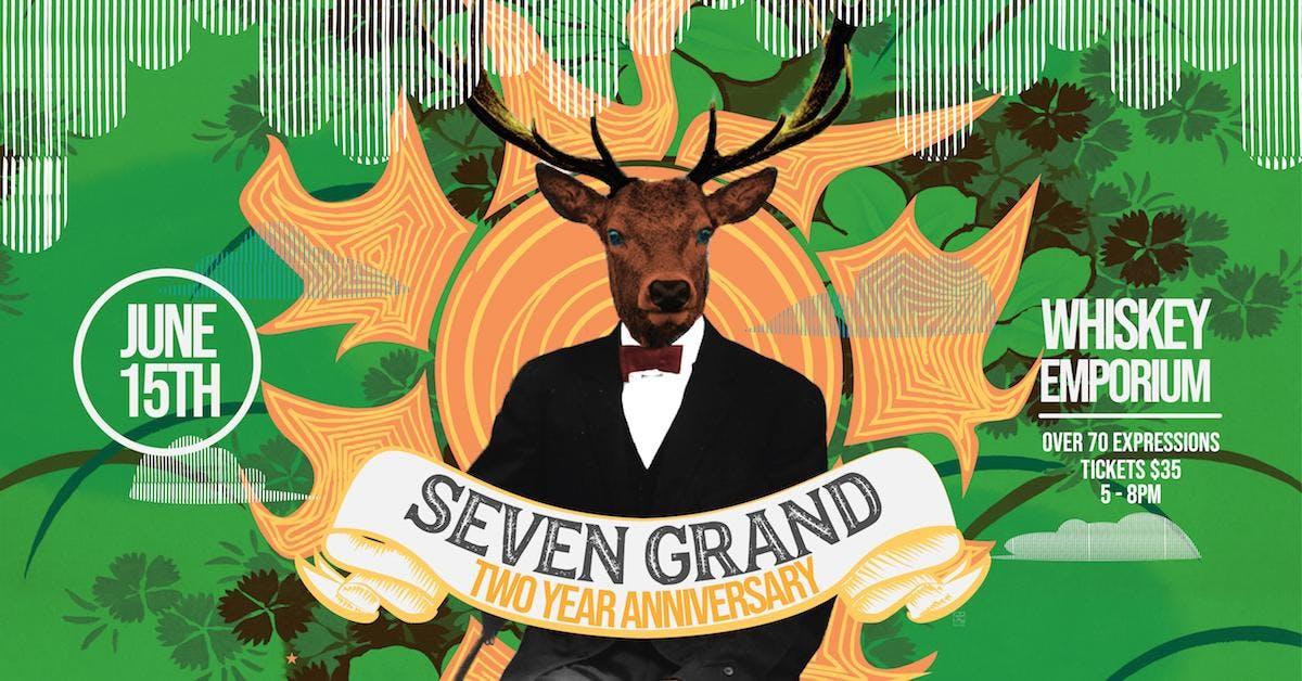 Seven Grand 2 Year Anniversary & Whiskey Emporium!