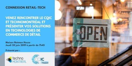 Connexion Retail Tech : venez rencontrer le CQIC et TechnoMontréal et présenter vos solutions en technologies en commerce de détail tickets