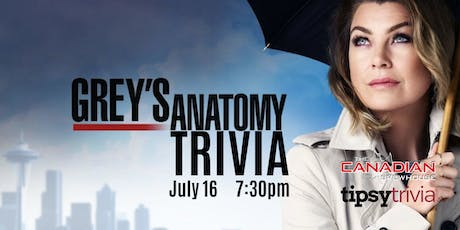 Grey's Anatomy Trivia - July 16, 7:30pm - The Canadian Brewhouse Eastgate tickets