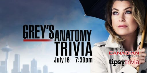 Grey's Anatomy Trivia - July 16, 7:30pm - The Canadian Brewhouse Eastgate