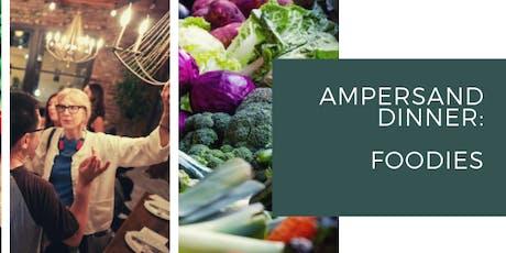Ampersand Dinner + Foodie tickets