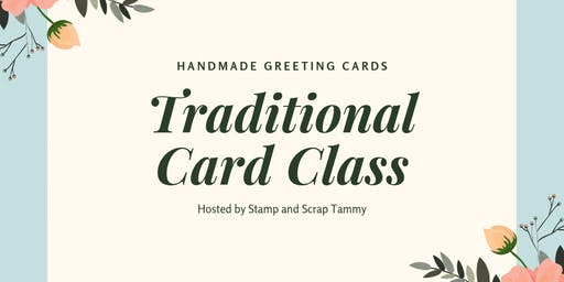 August Traditional Card Class