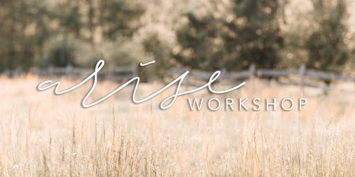 Arise Workshop