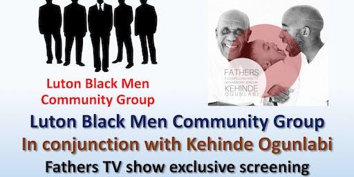 Luton Black Men with Kehinde Ogunlabi - Fathers TV show Sat 29th June 7-9pm