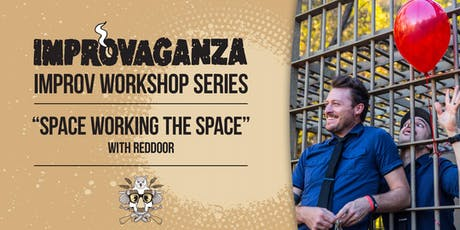 "IMPROVAGANZA Improv Workshop: ""SPACE WORKING THE SPACE"" with redDoor tickets"