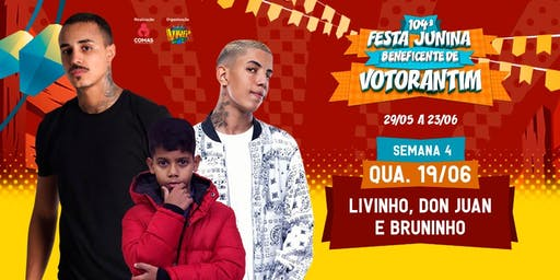 MC LIVINHO, MC BRUNINHO, MC DON JUAN 19/06 -104ª Festa Junina de Votorantim
