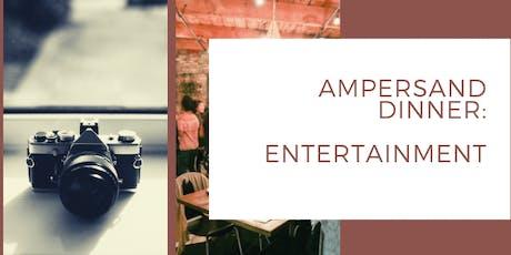 Ampersand Dinner + Entertainment tickets
