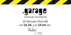 .garage startups hamburg 10-Minute-Pitch #8