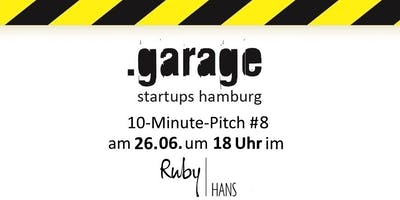 .garage startups hamburg 10-Minute-Pitch #8