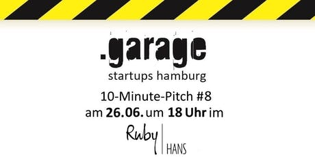 .garage startups hamburg 10-Minute-Pitch #8 Tickets