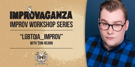 "IMPROVAGANZA Improv Workshop: ""LGBTQIA_IMPROV"" with Tom Hearn tickets"