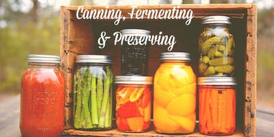 Adult Monthly Cooking Class - Canning, Fermenting & Preserving