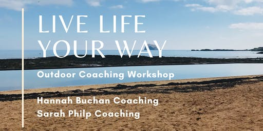 Live Life Your Way - Outdoor Coaching Workshop for Amazing Women