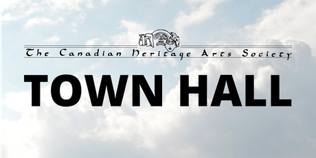 Canadian Heritage Arts Society  TOWN HALL tickets